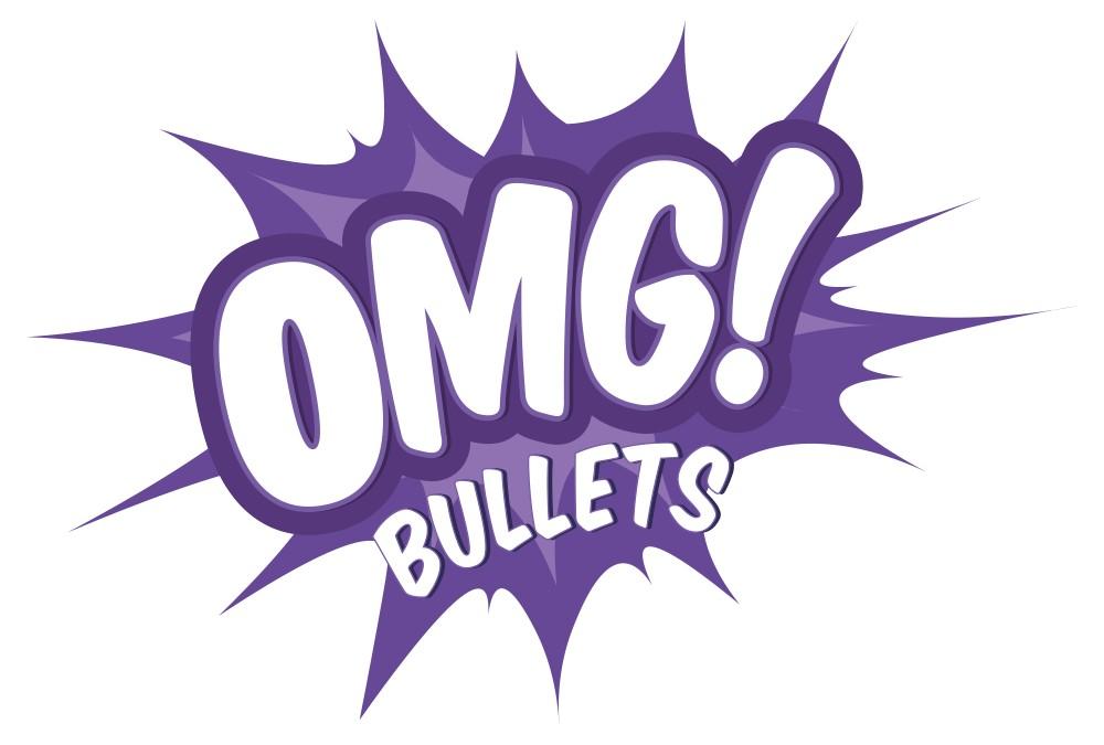 OMG! BULLETS